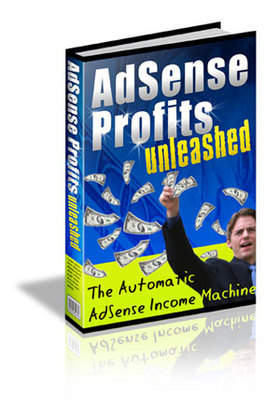 Product picture *THE BEST SELLER*Adsense Profits Unleashed + 2 BIG BONUS